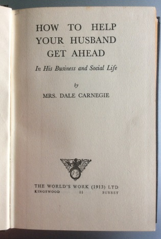 Mrs Dale Carnegie, How to help your husband