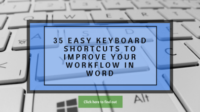 35 easy keyboard shortcuts to improve your workflow in Word