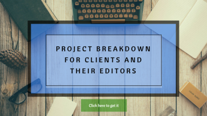 Project breakdown for clients and their editors