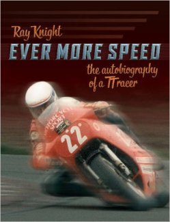 Ever More Speed: the autobiography of a TT racer