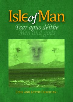Isle of Man: men and gods by John and Lottie Christian