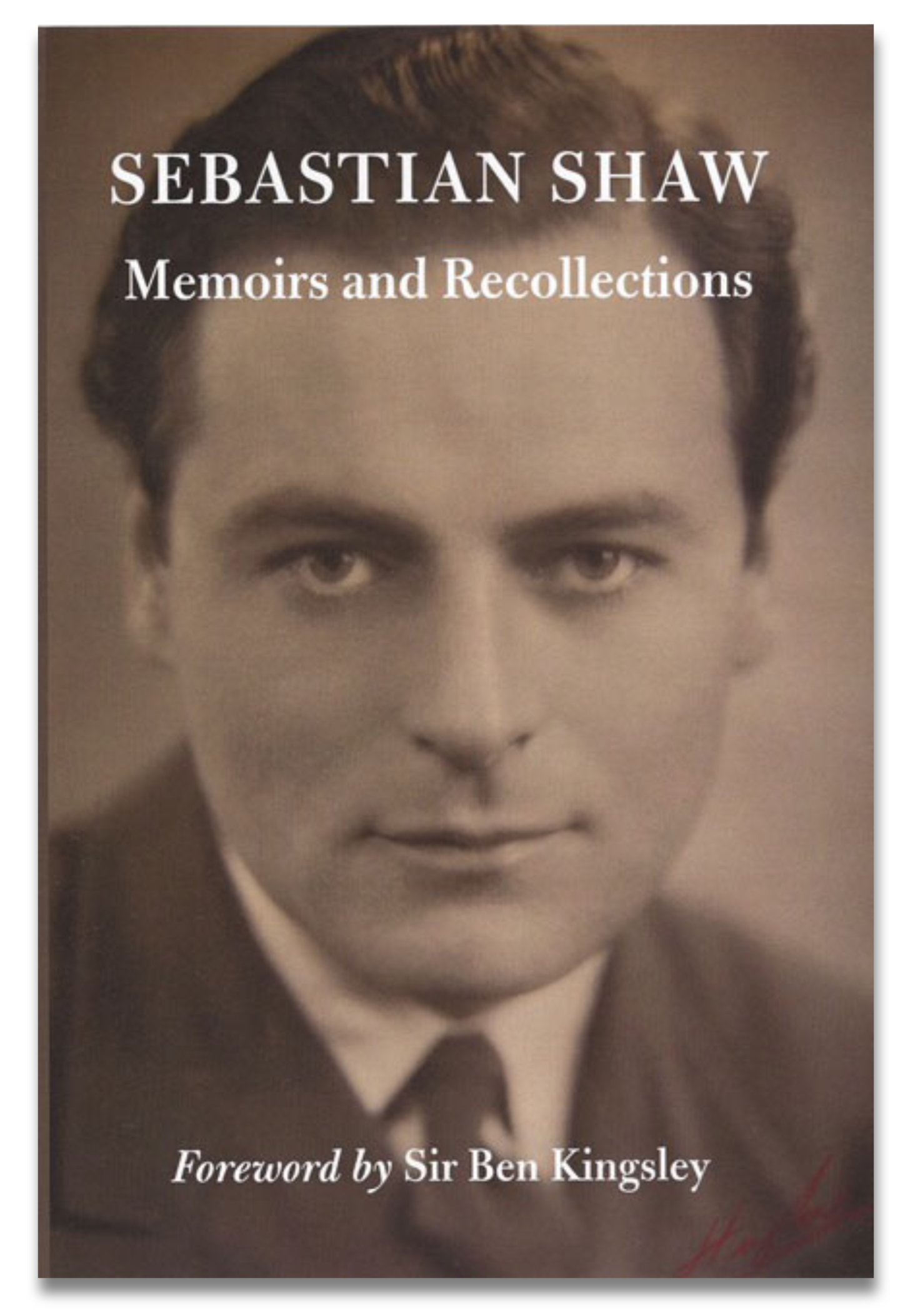 Sebastian Shaw: Memoirs and Recollections
