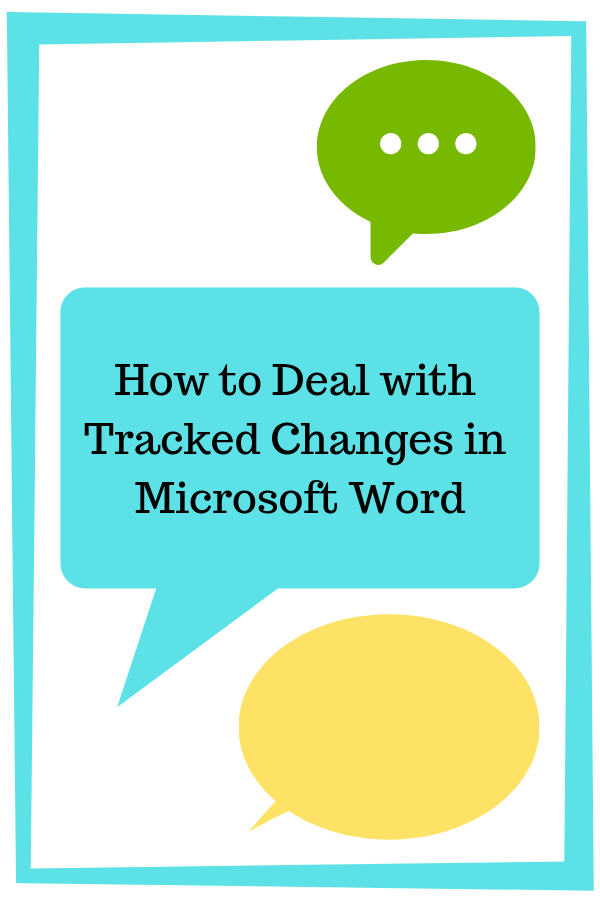 How to Deal with Tracked Changes in Microsoft Word