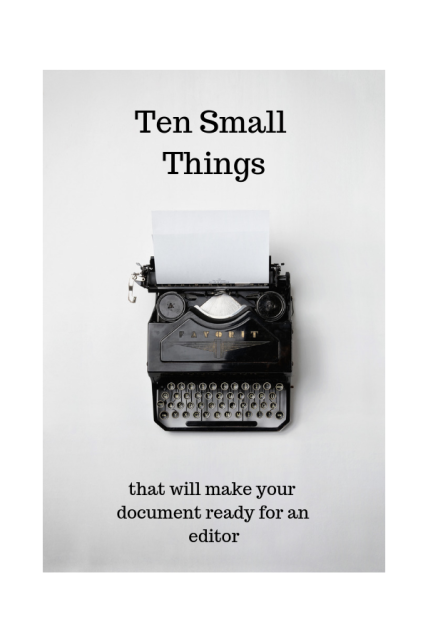 Ten Small Things that will make your document ready for an editor
